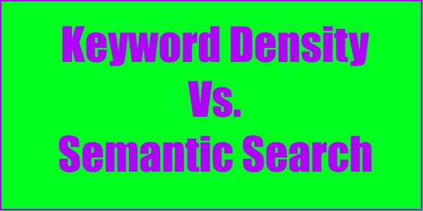 Keyword Density versus Semantic Search
